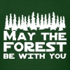 May the forest be with you - Men's T-Shirt