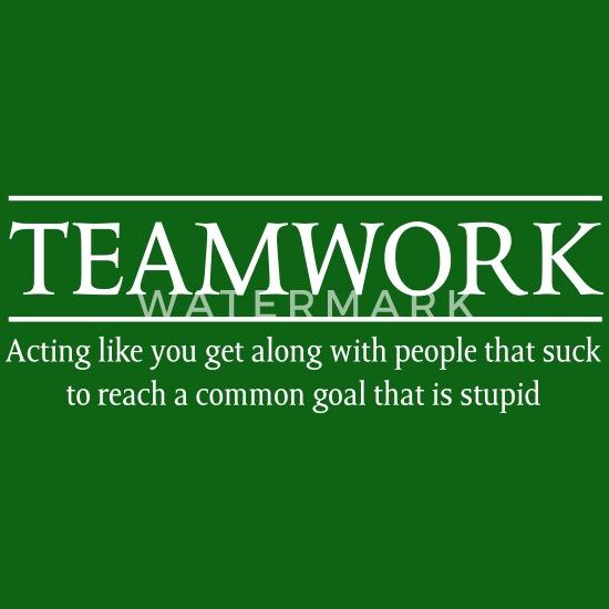 Teamwork Definition  Stupid Goal Men's T-Shirt | Spreadshirt