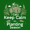 I Cant Keep Calm Its Planting Season - Men's T-Shirt
