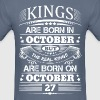 Real Kings Are Born On October 27 - Men's T-Shirt