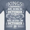 Real Kings Are Born On October 26 - Men's T-Shirt