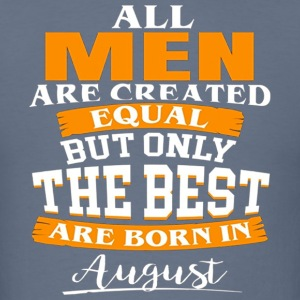 The Best Are Born in August - Men's T-Shirt