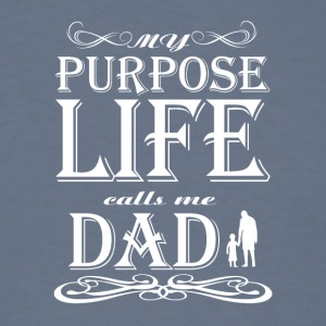 My Purpose Life Calls Me Dad T Shirt - Men's T-Shirt