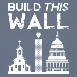 Build This Wall Shirt - Men's T-Shirt