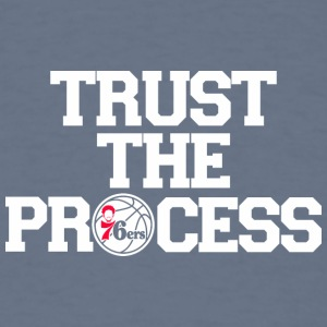 TRUST THE PROCESS 5 - Men's T-Shirt