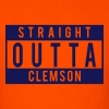 Straight Outta Clemson - Men's T-Shirt