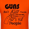 Guns Don't Kill People I Kill People - Men's T-Shirt