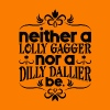 Lolly Gag or Dilly Dally - Men's T-Shirt