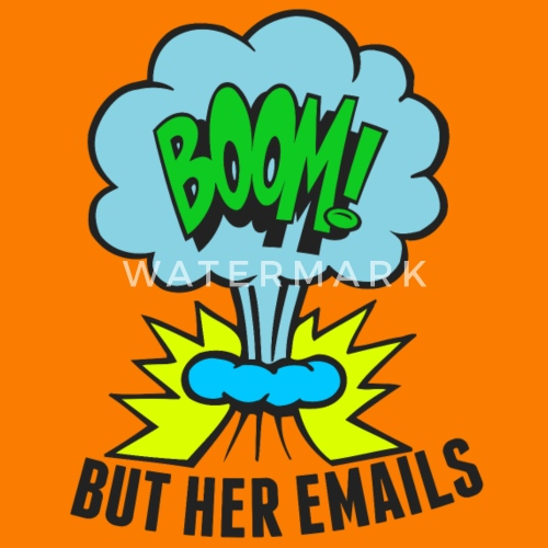 but her emails political humor by elishamarie28 spreadshirt