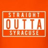 Straight Outta Syracuse - Men's T-Shirt