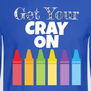 Get Your Cray On - Men's Long Sleeve T-Shirt