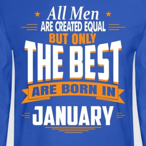 All men are created equal But only the best are bo - Men's Long Sleeve T-Shirt