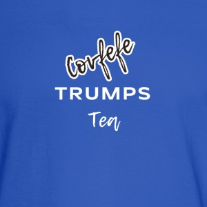 Covfefe Trumps Tea. Coffee Is Best. - Men's Long Sleeve T-Shirt
