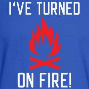 i ve turned on Fire - Men's Long Sleeve T-Shirt
