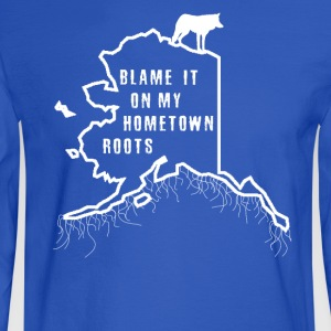 Blame It On My Hometown Roots - Alaska - Men's Long Sleeve T-Shirt