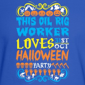This Oil Rig Worker Loves 31st Oct Halloween Party - Men's Long Sleeve T-Shirt