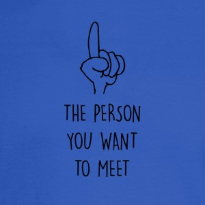 The Person You Want to Meet - Men's Long Sleeve T-Shirt