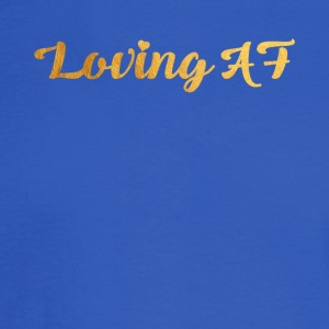 Loving AF T-Shirt - Men's Long Sleeve T-Shirt