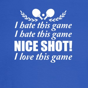 I Hate Game Nice Shot I Love Ping Pong - Men's Long Sleeve T-Shirt