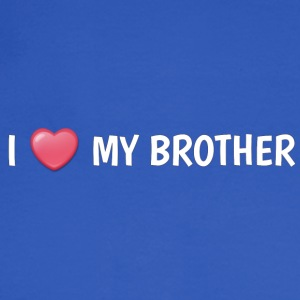 I LOVE MY BROTHER - Men's Long Sleeve T-Shirt