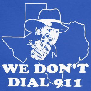 Texas We don t dail 911 - Men's Long Sleeve T-Shirt