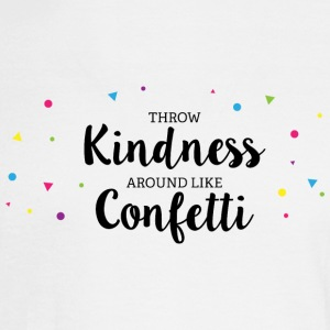 Throw Kindness around like Confetti - Men's Long Sleeve T-Shirt