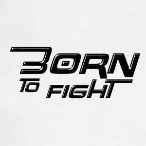Born to fight - Men's Long Sleeve T-Shirt
