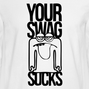 your swag - Men's Long Sleeve T-Shirt