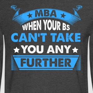 Master's Degree: MBA - When Your BS Can't Take You - Men's Long Sleeve T-Shirt