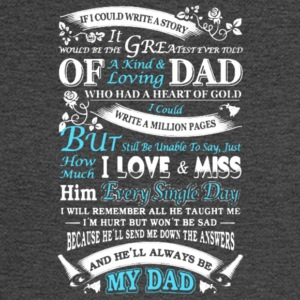 Story Of Dad I Love And Miss My Dad T Shirt - Men's Long Sleeve T-Shirt