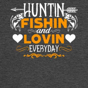 Hunting Fishing And Loving Every Day Shirt - Men's Long Sleeve T-Shirt