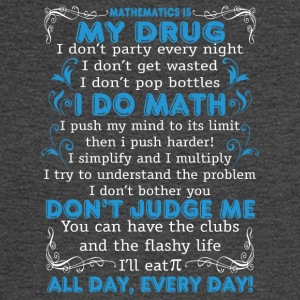 Mathematics Is My Drug T Shirt - Men's Long Sleeve T-Shirt