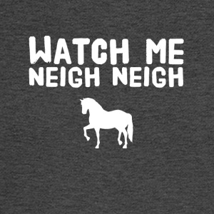 watch me neigh neigh - Men's Long Sleeve T-Shirt