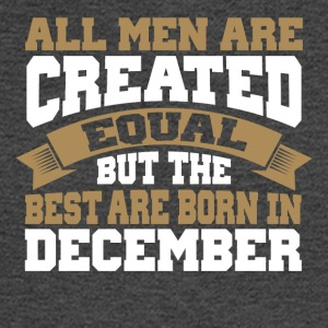 Men are Created Equal best are born in December - Men's Long Sleeve T-Shirt