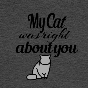 My cat was right - Men's Long Sleeve T-Shirt