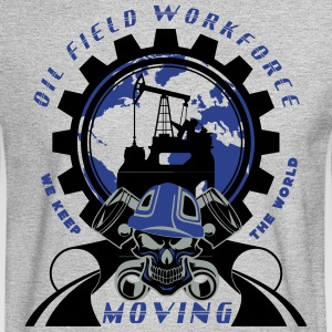 Oil Rig Workforce Keep The World Moving - Men's Long Sleeve T-Shirt