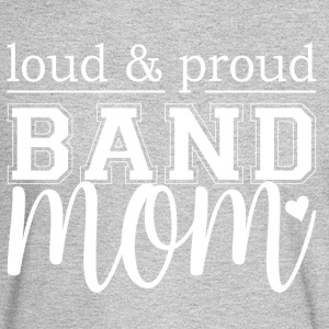 Loud & Proud Band Mom - Men's Long Sleeve T-Shirt