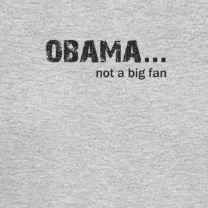 Obama not a Big Fan - Men's Long Sleeve T-Shirt
