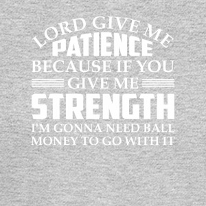 Christian Lord Give Me Patience Shirt - Men's Long Sleeve T-Shirt