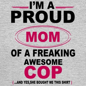 Proud Mom Of A Freaking Awesome Cop T Shirt - Men's Long Sleeve T-Shirt