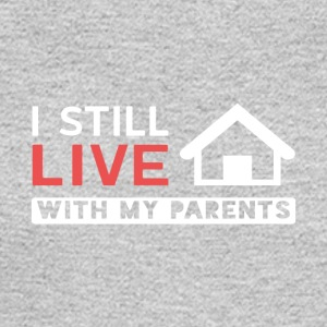 I Still Live With My Parents - Men's Long Sleeve T-Shirt