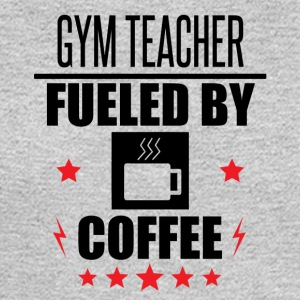 Gym Teacher Fueled By Coffee - Men's Long Sleeve T-Shirt
