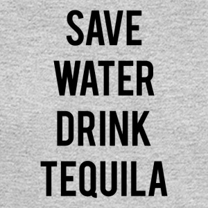 SAVE WATER DRINK TEQUILA - Men's Long Sleeve T-Shirt