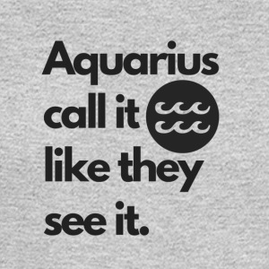 Aquarius call it like they see it - Men's Long Sleeve T-Shirt