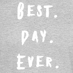 BEST DAY EVER PARTY BIRTHDAY WEDDING BACHELOR - Men's Long Sleeve T-Shirt
