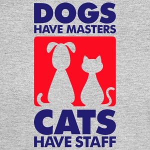 Dogs Have Masters And Cats Have Staff - Men's Long Sleeve T-Shirt