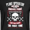 Plant Operator Shirt - Men's Long Sleeve T-Shirt