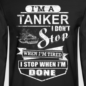 Tanker - I'm A Tanker - Men's Long Sleeve T-Shirt