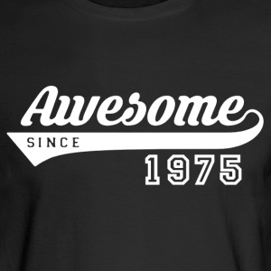 Awesome Since 1975 Shirt - Men's Long Sleeve T-Shirt