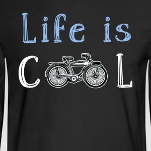 Life is COOL for Bicycle & Bike Riding People - Men's Long Sleeve T-Shirt
